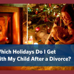 Which Holidays Do I Get with My Child After a Divorce?