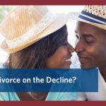 Divorce on the Decline?