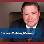 A Career-Making Moment